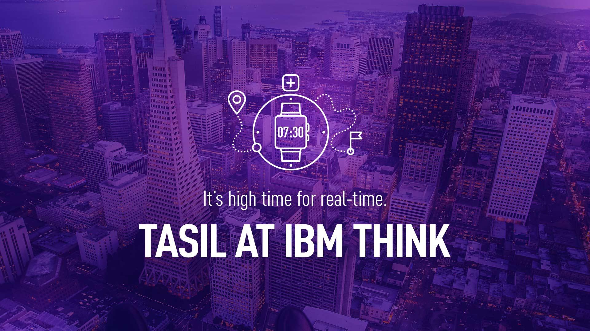 TASIL at IBM Think 2019