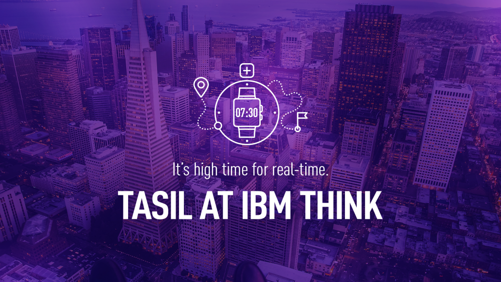 It's high time for real-time. TASIL at IBM Think 2019 in San Francisco