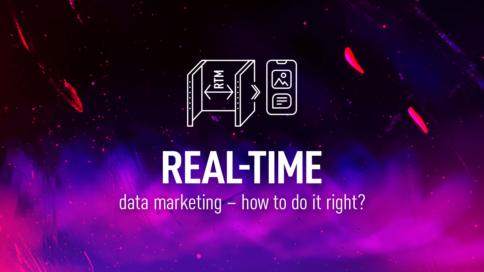 Real-time data marketing