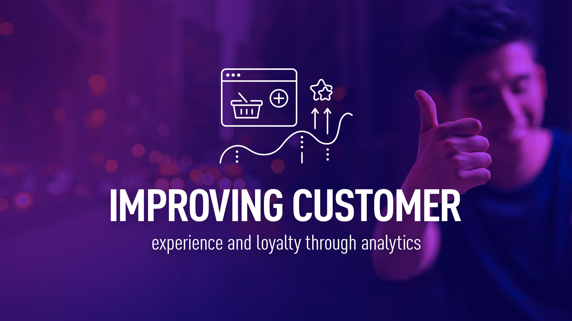 Improving loyalty and experience with customer analytics