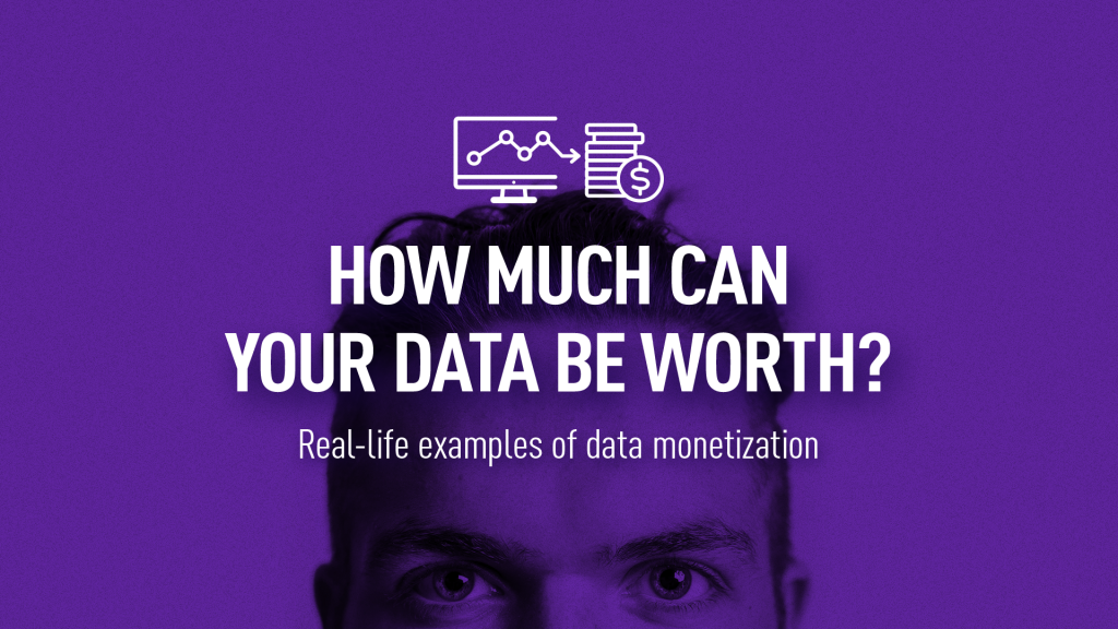 Real-life examples of Data Monetization