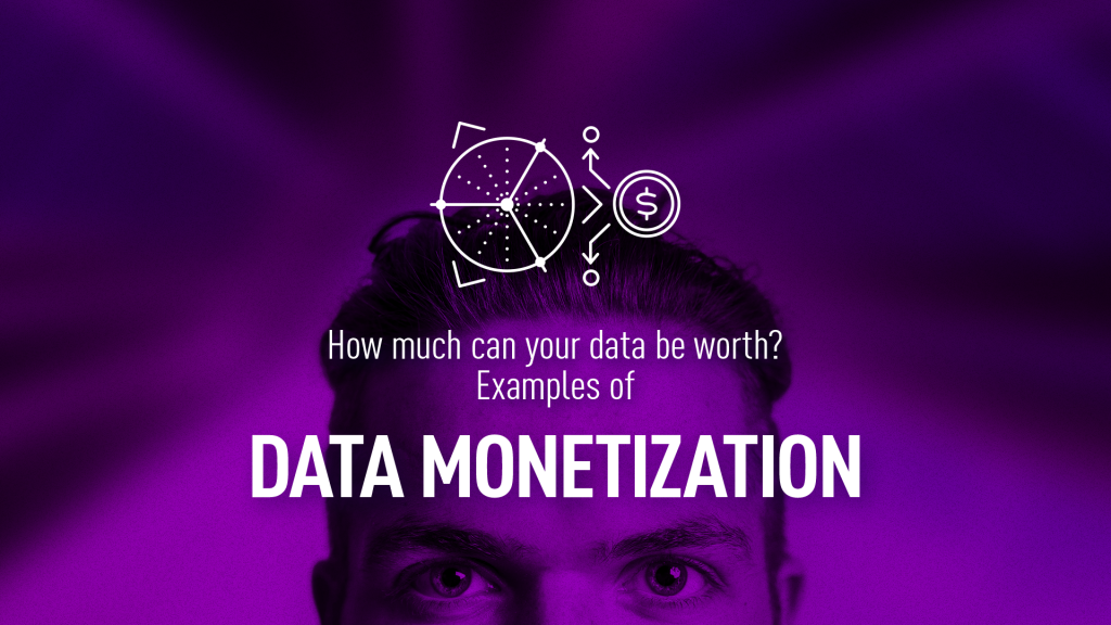 What is your data value? Data monetization examples