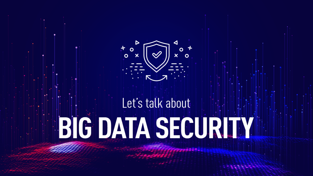 Let's talk about Big Data security