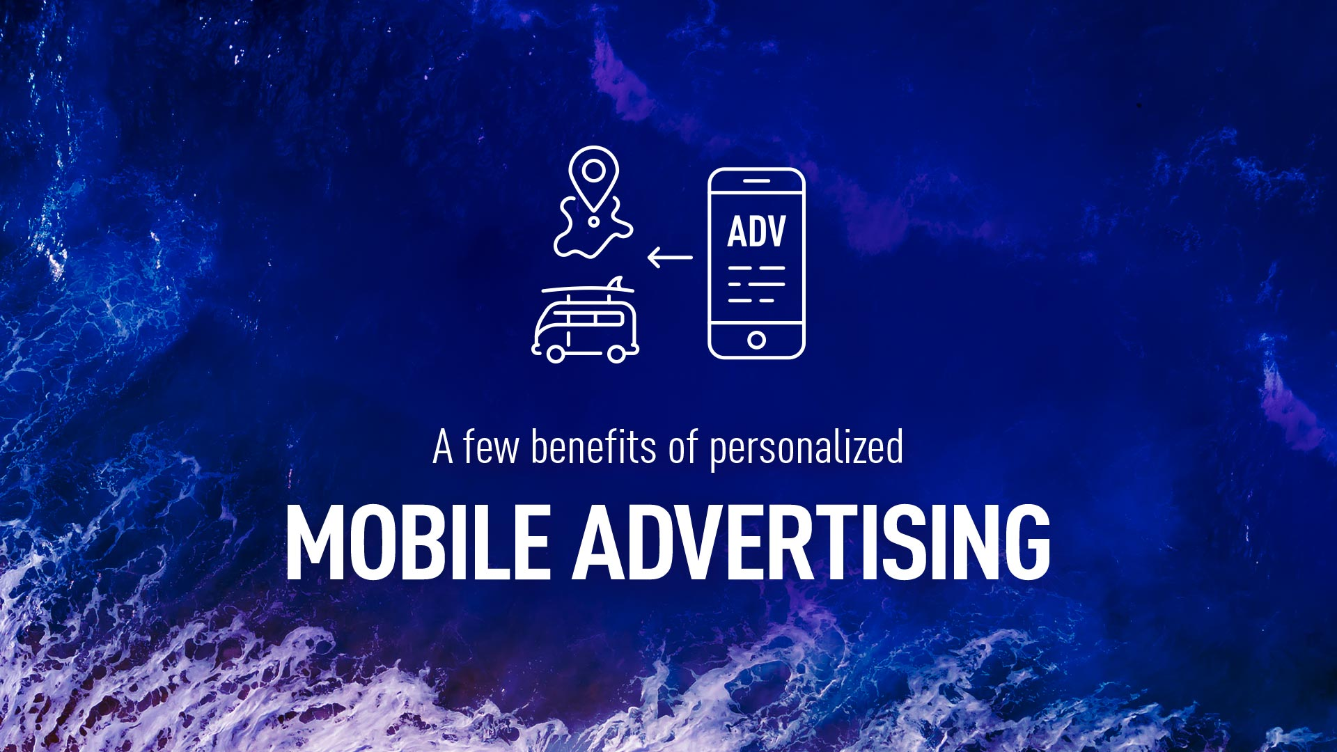 A few benefits of mobile advertising