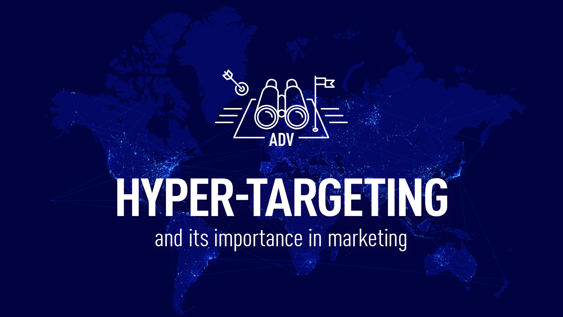 Hyper-targeting and its importance in marketing