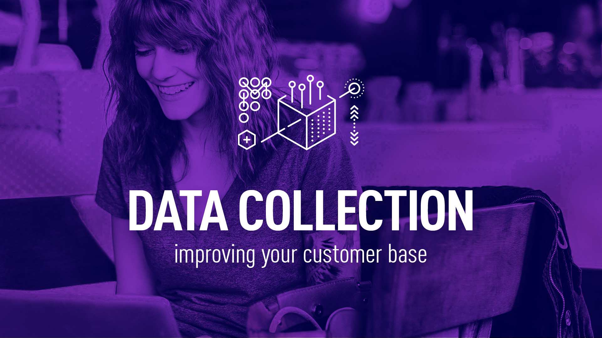 Data collection methods for improving your customers base