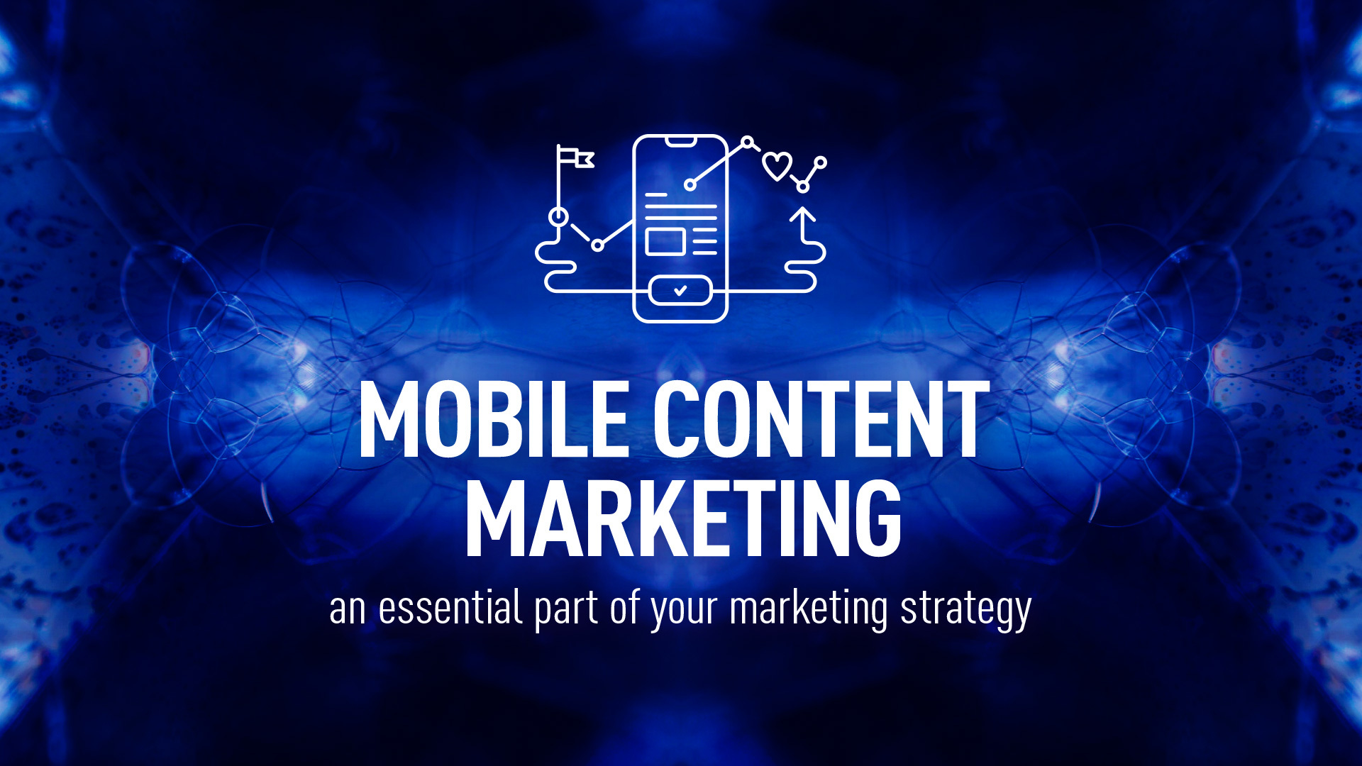 Mobile content marketing – an essential part of your marketing strategy