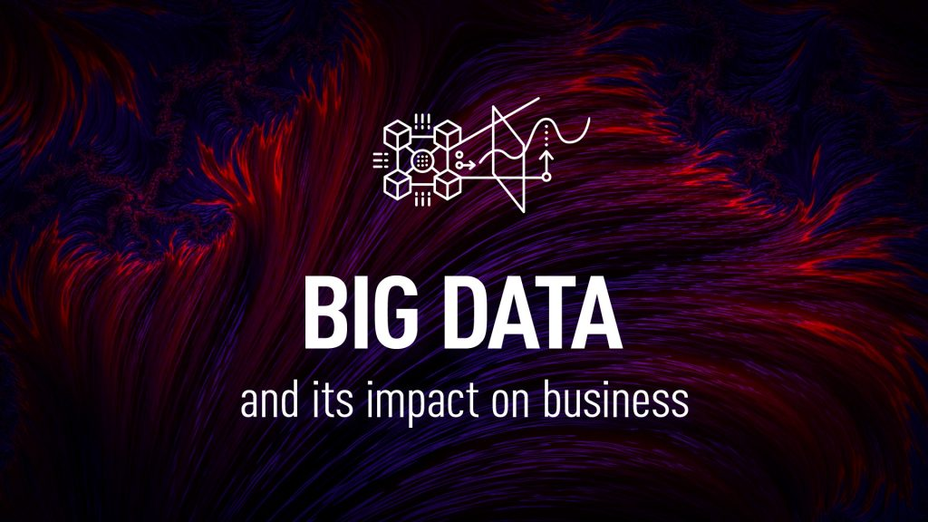 Big Data impact on business