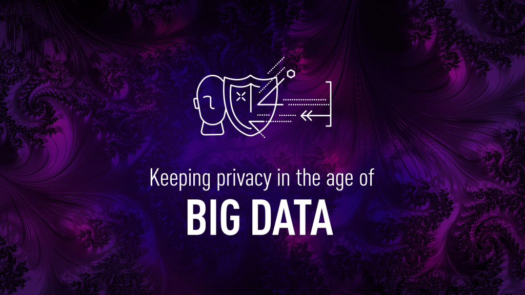 How to keep privacy in the age of Big Data?