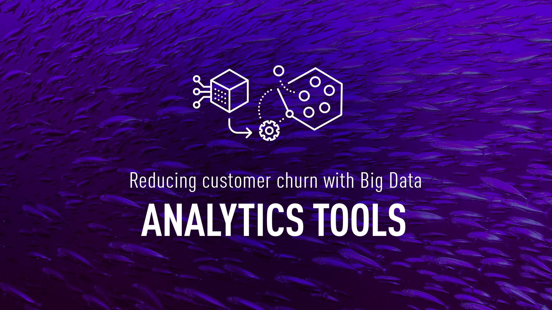 Reducing customer churn with Big Data analytics tools