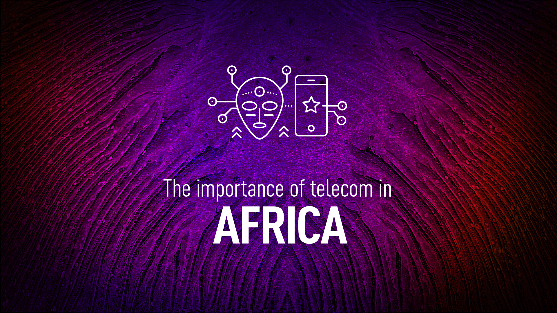 The importance of telecom in Africa