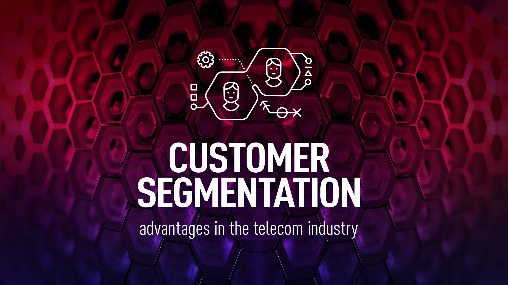 customer segmenation advantages in telecom